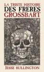 La triste histoire des frères Grossbart de Jesse Bullington