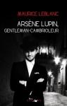 Arsène Lupin, gentleman-cambrioleur de Maurice Leblanc