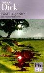 Dans le jardin et autres réalités déviantes de Philip K. Dick