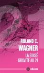 La sinsé gravite au 21 Roland Wagner