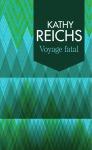 voyage fatal katy reichs